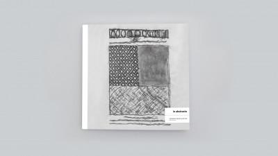 Catalogue publié à l'occasion de l'exposition *In abstracto*, christian berst art brut, Paris, 2017 - © christian berst — art brut