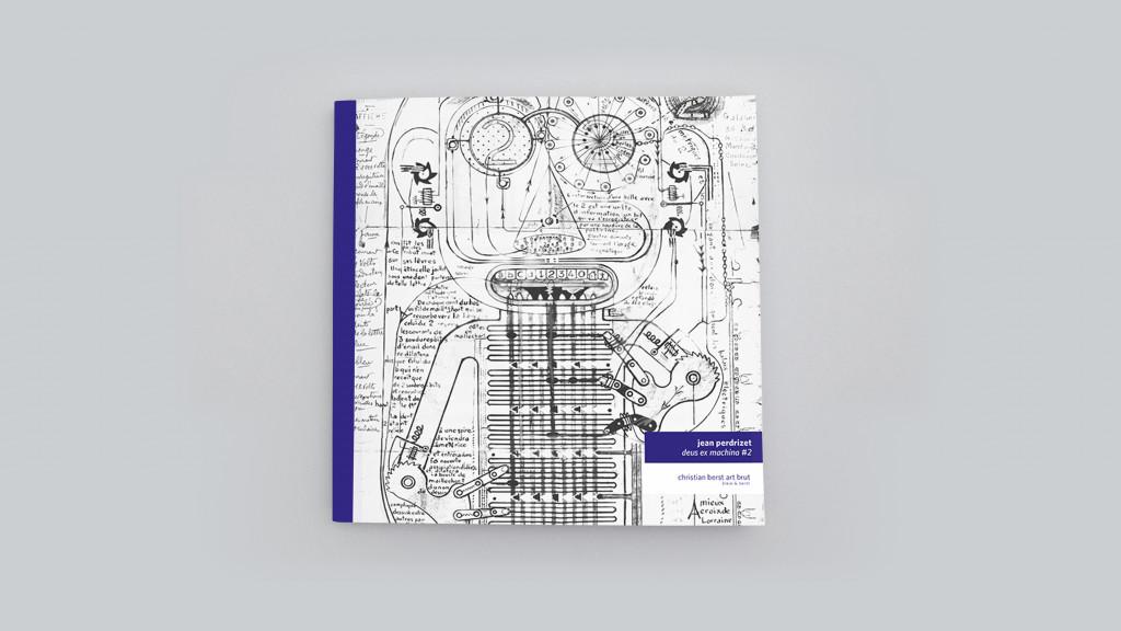 Catalogue publié à l'occasion de l'exposition *Jean Perdrizet : deus ex machina #2*, christian berst art brut, Paris, 2019. - © christian berst — art brut