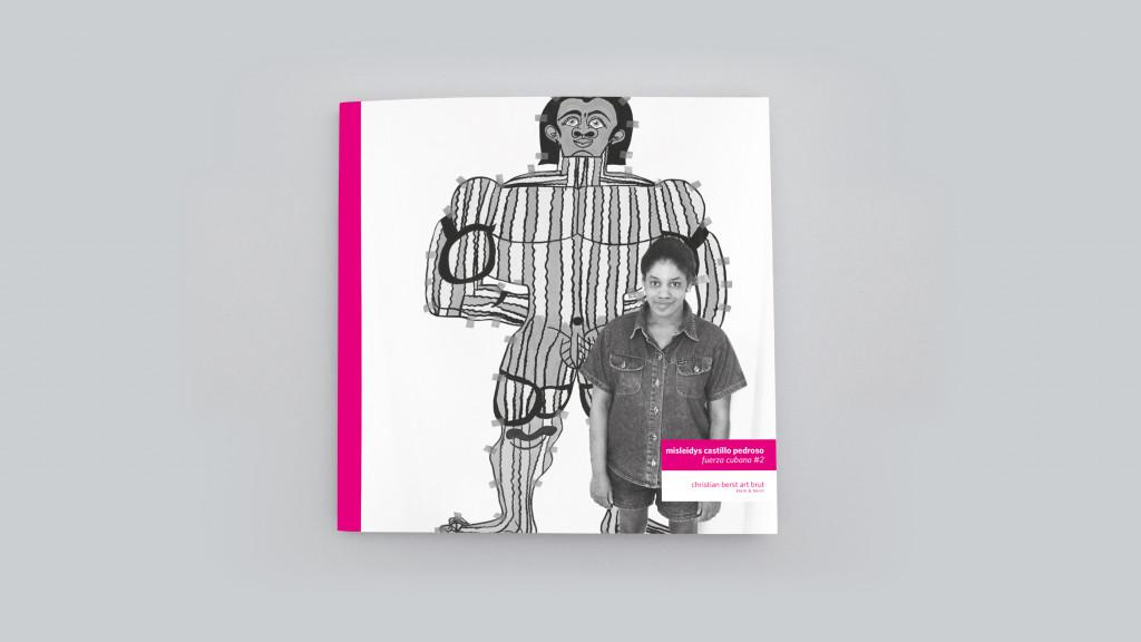 Catalogue publié à l'occasion de l'exposition *Fuerza Cubana #2 : Misleidys Castillo Pedroso & Rigo*, christian berst art brut, Paris, 2018. - © christian berst — art brut