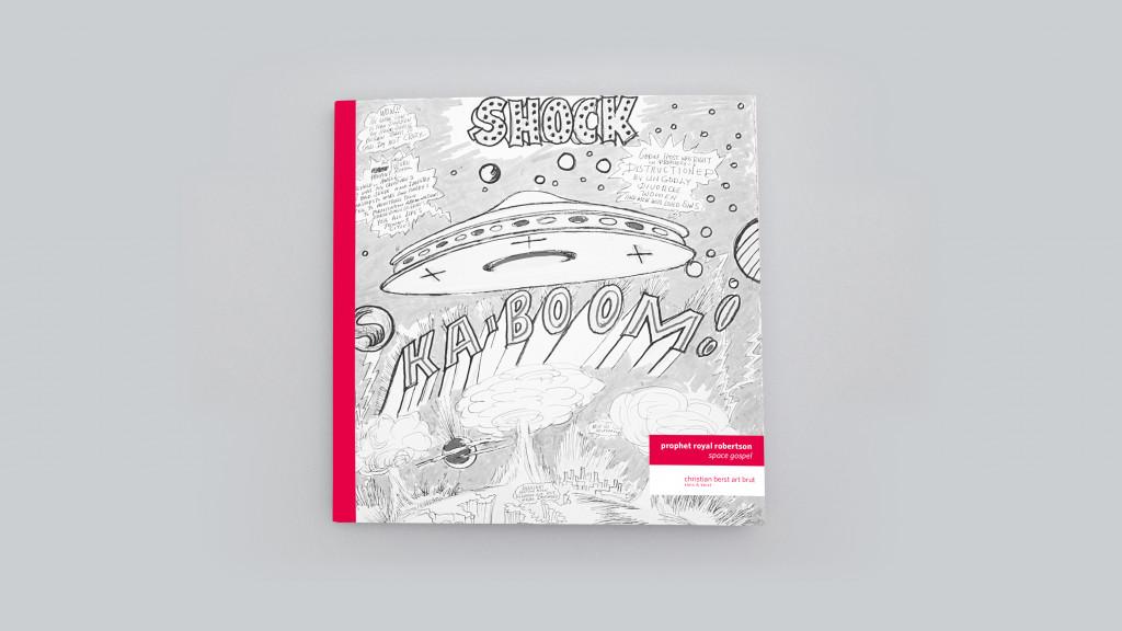 Catalogue publié à l'occasion de l'exposition *Prophet Royal Robertson : space gospel*, christian berst art burt, Paris, 2016. - © christian berst — art brut