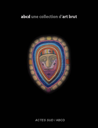 Folie de la beauté, abcd une collection d'art brut - © christian berst — art brut