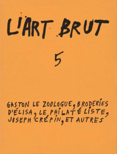 Fascicule de l'art brut n°5 - © christian berst — art brut