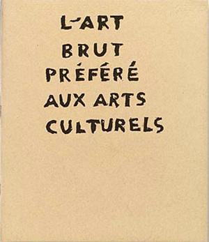 L'art brut préféré aux art culturels - © christian berst — art brut