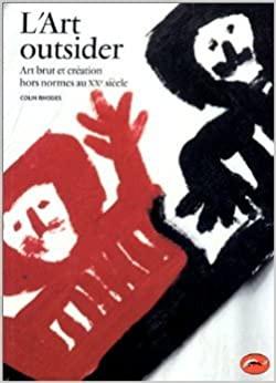 L'Art outsider: art brut et création hors normes au XXe siècle - © christian berst — art brut