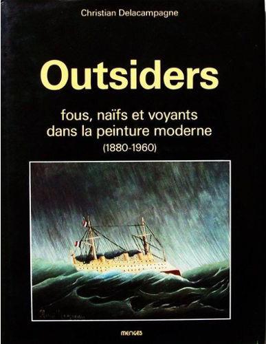 Outsiders, fous, naïfs et voyants dans la peinture moderne - © christian berst — art brut